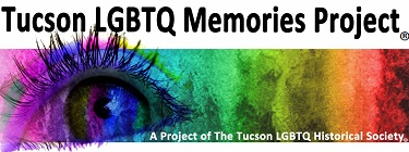 Tucson Gay Lesbian Bisexual Transgender Queer Memories Project